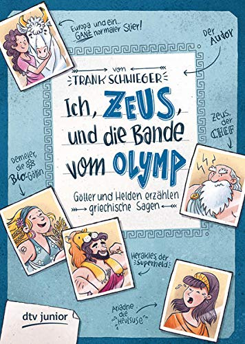 Ich, Zeus, und die Bande vom Olymp , Götter und Helden erzählen griechische Sagen: Geschichte witzig und originell erzählt ab 10 (Geschichte(n) im Freundschaftsbuch-Serie, Band 1)