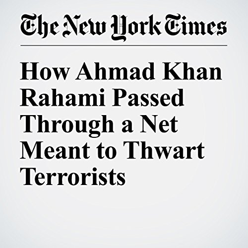 How Ahmad Khan Rahami Passed Through a Net Meant to Thwart Terrorists cover art