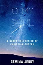 O My Soul: A Short Collection of Christian Poetry