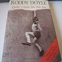 Paddy Clarke Ha Ha Ha by Doyle, Roddy. (1993) Hardcover