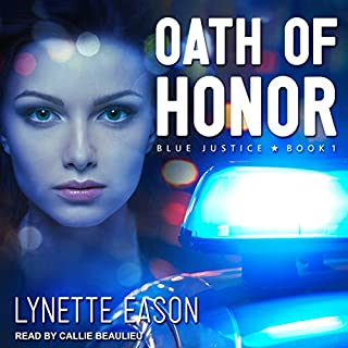 Oath of Honor     Blue Justice Series, Book 1              By:                                                                                                                                 Lynette Eason                               Narrated by:                                                                                                                                 Callie Beaulieu                      Length: 9 hrs     398 ratings     Overall 4.7