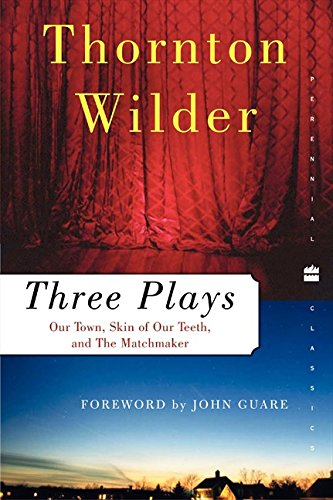 Download Three Plays: Our Town, The Skin of Our Teeth, and The Matchmaker (Perennial Classics) 0060512644