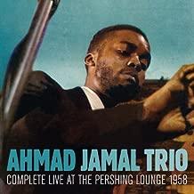 Complete Live at The Pershing Lounge 1958 + bonus track by Ahmad Jamal Trio