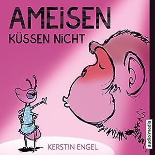 Ameisen küssen nicht                   Autor:                                                                                                                                 Kerstin Engel                               Sprecher:                                                                                                                                 Tanja Geke,                                                                                        Simon Jäger                      Spieldauer: 6 Std. und 4 Min.     88 Bewertungen     Gesamt 4,1
