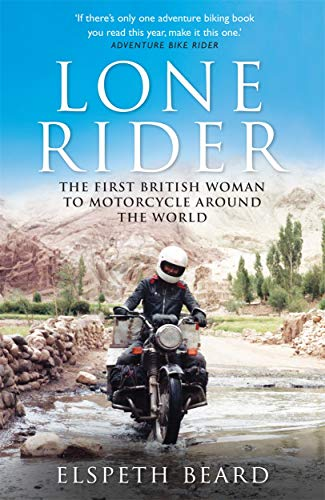 Lone Rider: The First British Woman to Motorcycle Around the World [Idioma Inglés]
