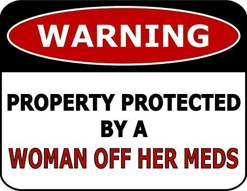 No/Brand Tin Sign Warning Sign Warning Property Protected by A Woman Off Her Meds Room Metal Poster Wall Decor