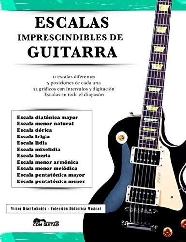 ESCALAS IMPRESCINDIBLES DE GUITARRA