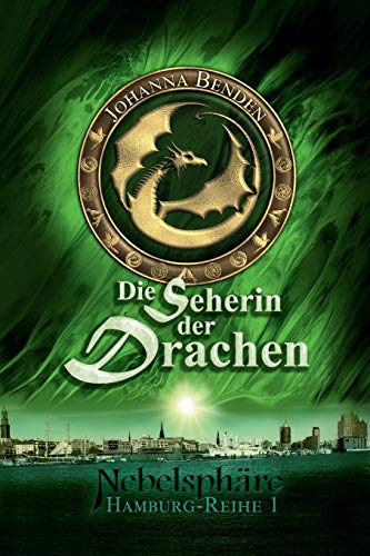 Nebelsphäre - Die Seherin der Drachen (Hamburg-Reihe, Band 1)