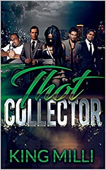 THE THOT COLLECTOR (REVISED) by [KING MILLI, VINCENT MORRIS, SHEER GENIUS]