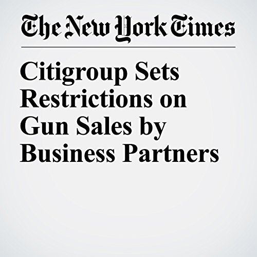 Citigroup Sets Restrictions on Gun Sales by Business Partners copertina