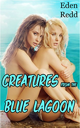 Creatures from the Blue Lagoon: A Tale of Taboo Monster Desire. (English Edition)