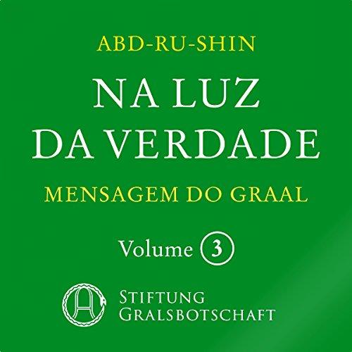 Na Luz da Verdade: Mensagem do Graal 3 audiobook cover art