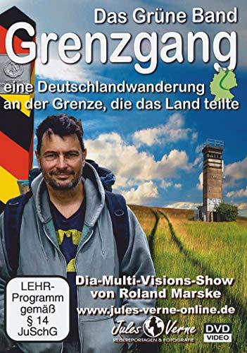 Das Grüne Band: Grenzgang - eine Deutschlandwanderung an der Grenze, die das Land teilte