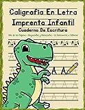 Caligrafía Letra Imprenta Infantil: Cuaderno de escritura para niños - Mayúsculas y minúsculas con pauta y letras guiadas - Libro de ejercicios para ... a repasar y escribir - Libreta dinosaurios A4