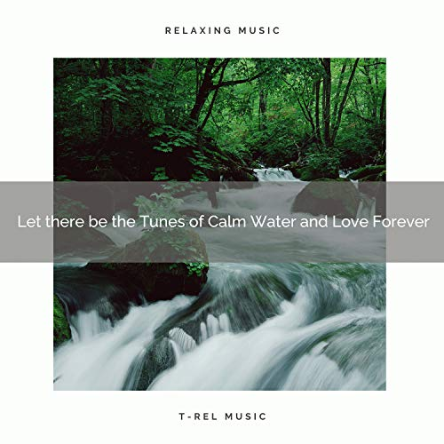 Let there be the Tunes of Stream and Love Now