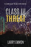 Class III Threat