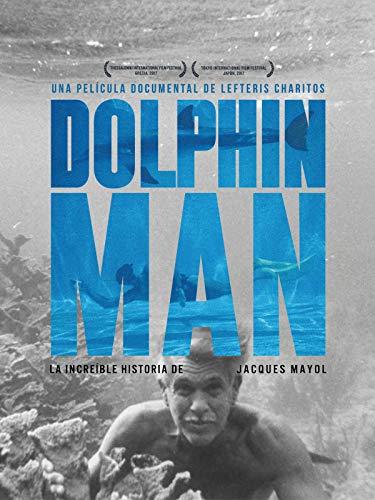 Dolphin Man. La increíble historia de Jacques Mayol