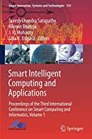 Smart Intelligent Computing and Applications: Proceedings of the Third International Conference on Smart Computing and Informatics, Volume 1 (Smart Innovation, Systems and Technologies, 159)