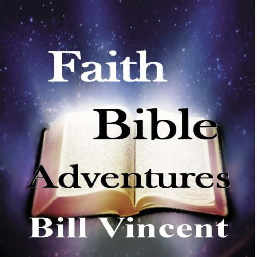 Faith Bible Adventures audiobook cover art