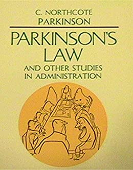 Parkinsons Law and Other Studies in Administration by [Cyril  Northcote Parkinson ]