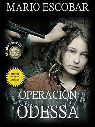 Operación Odessa par Mario Escobar