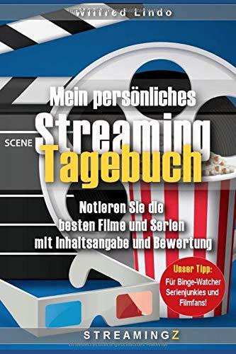 Mein persönliches Streaming Tagebuch: Notieren Sie die besten Filme und Serien  mit Inhaltsangabe und Bewertung