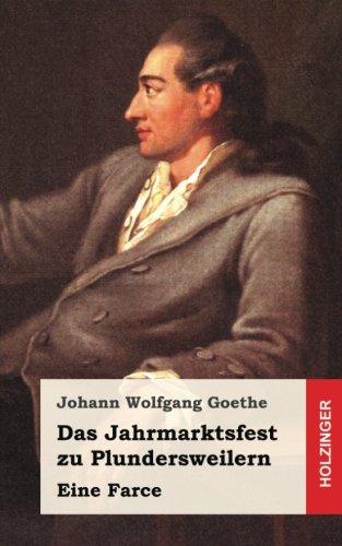 Das Jahrmarktsfest zu Plundersweilern: Eine Farce