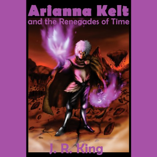 Arianna Kelt and the Renegades of Time audiobook cover art