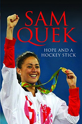 Quek, S: Sam Quek: Hope and a Hockey Stick