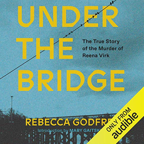 Under the Bridge Audiobook By Rebecca Godfrey cover art
