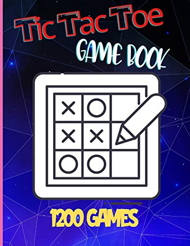 Tic Tac Toe Game Book: An Activity and Game Book For Kids and Adults filled with 1200+ Grid, Tic Tac...