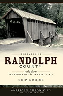 Remembering Randolph County: Tales from the Center of the Tar Heel State