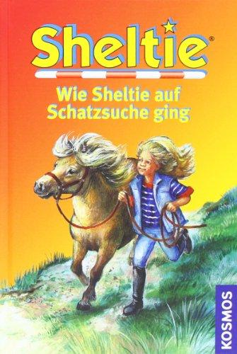 Sheltie, Wie Sheltie auf Schatzsuche ging (Sheltie - Das kleine Pony mit dem grossen Herz)