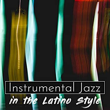 Instrumental Jazz in the Latino Style