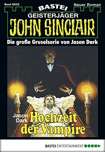 John Sinclair Gespensterkrimi - Folge 23: Hochzeit der Vampire (German Edition)