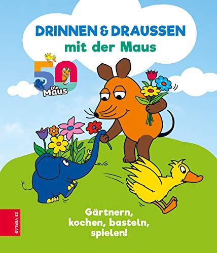 Drinnen & draußen mit der Maus: Gärtnern, kochen, basteln, spielen! (German Edition)