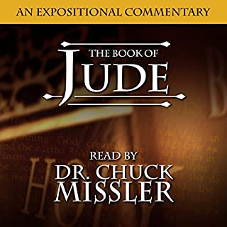 The Book of Jude                   By:                                                                                                                                 Chuck Missler                               Narrated by:                                                                                                                                 Chuck Missler                      Length: 10 hrs and 10 mins     5 ratings     Overall 4.6