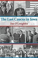 The Last Caucus in Iowa