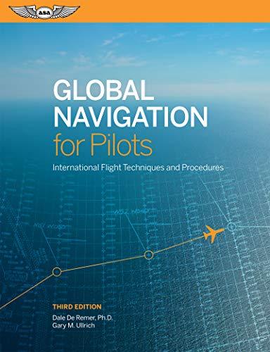 Global Navigation for Pilots: International Flight Techniques and Procedures
