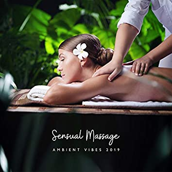 Sensual Massage Ambient Vibes 2019