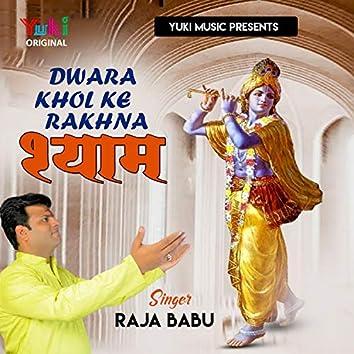 Dwara Khol Ke Rakhna Shyam