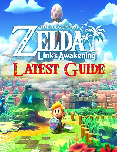 The Legend of Zelda Link's Awakening: LATEST GUIDE: Best Tips, Tricks, Walkthroughs and Strategies to Become a Pro Player