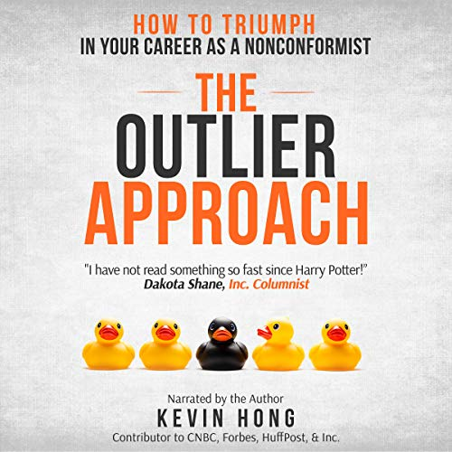 The Outlier Approach: How to Triumph in Your Career as a Nonconformist audiobook cover art