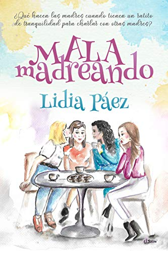 Malamadreando de Lidia Páez