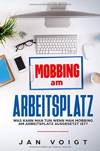 Mobbing: Mobbing am Arbeitsplatz