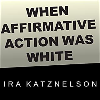 When Affirmative Action Was White cover art