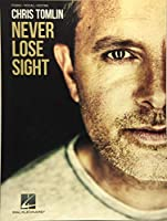 Chris Tomlin: Never Lose Sight: Piano/Vocal/Guitar