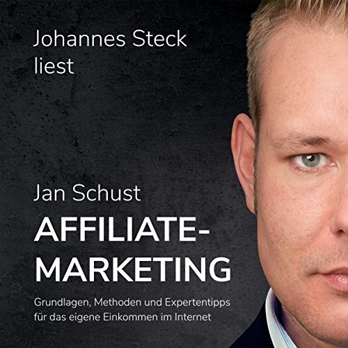 Affiliate Marketing     Grundlagen, Methoden und Expertentipps für das eigene Einkommen im Internet              By:                                                                                                                                 Jan Schust                               Narrated by:                                                                                                                                 Johannes Steck                      Length: 3 hrs and 56 mins     Not rated yet     Overall 0.0