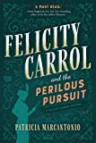Image of Felicity Carrol and the Perilous Pursuit: A Felicity Carrol Mystery