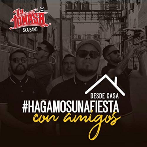 La Tomasa Ska Band feat. Abraham Torres, Manuel Corona, Oscar Whea, Erick Celaya, José Padilla, Hugo Salazar & Isaí Cárdenas